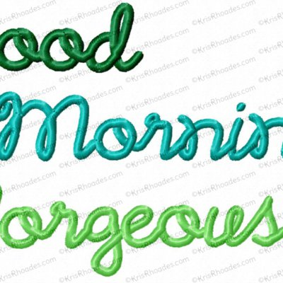 Good Morning Gorgeous Embroidery Design