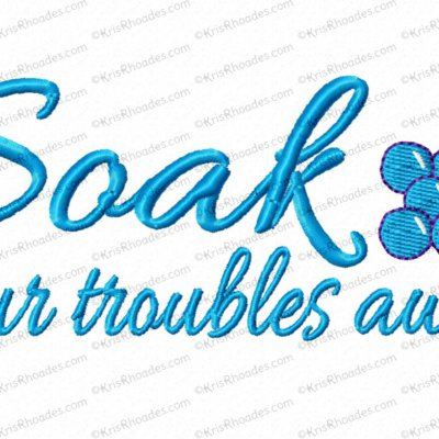 Soak Your Troubles Away Embroidery Design