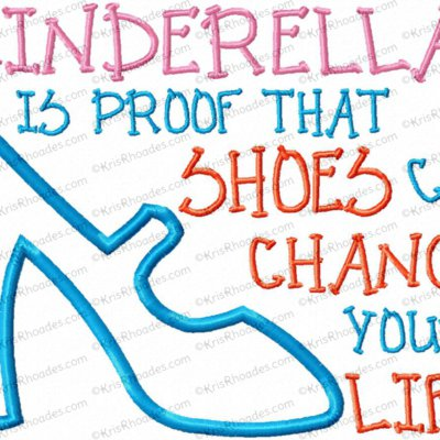 Shoes Can Change Your Life Applique Embroidery Design