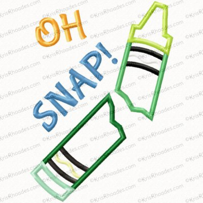Oh Snap with Broken Crayon Applique Embroidery Design
