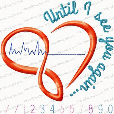 Infinity Heart with Heartbeat Flatline Until I See You Again Embroidery Design