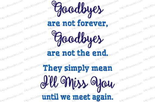 Goodbyes are not Forever Embroidery Design