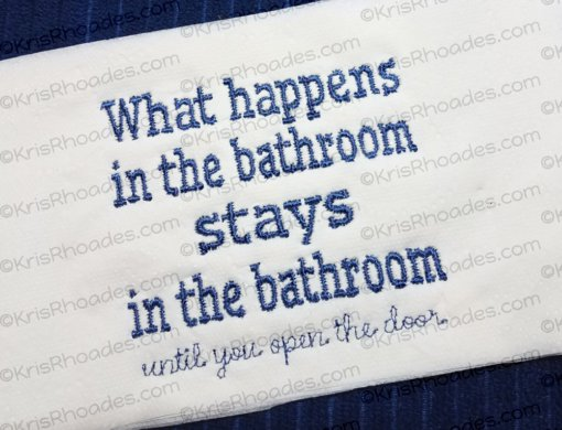 What Happens In The Bathroom Toilet Paper Embroidery Design