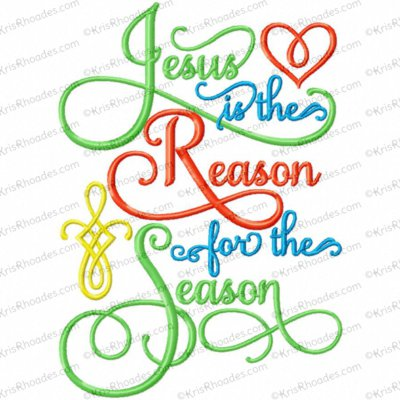 Jesus is the Reason for the Season Embroidery Design