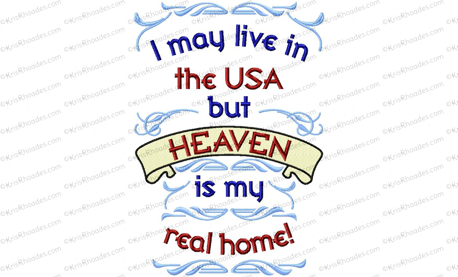 Heaven is My Real Home Embroidery Design - Kris Rhoades