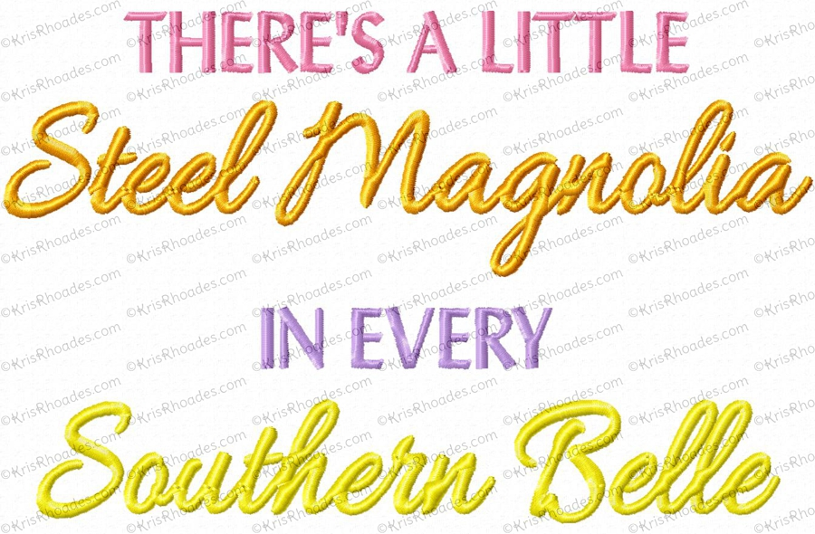 A Little Steel Magnolia In Every Southern Belle Embroidery Design