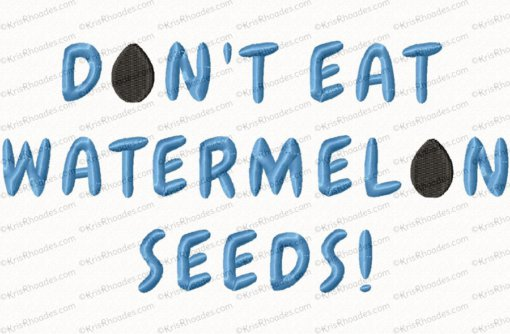 dont eat watermelon seeds 6x10