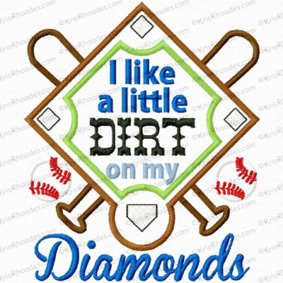 I Like a Little Dirt on my Diamonds Applique Embroidery Design