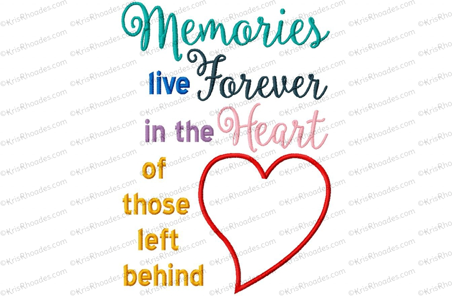 Memories Live Forever In The Heart Of Those Left Behind