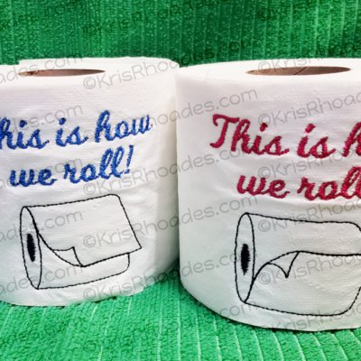 This Is How We Roll Toilet Paper Embroidery Design